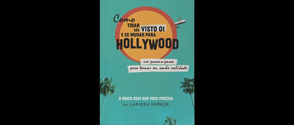 """Como Tirar Seu Visto O1 e Se Mudar Para Hollywood"""