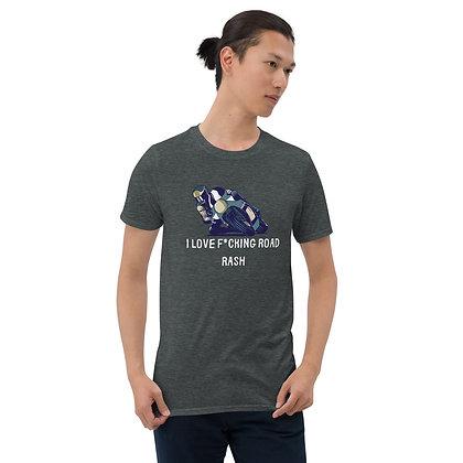 I love F*cking road rash biker man T shirt Short-Sleeve Unisex T-Shirt