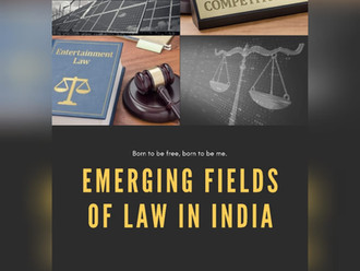 EMERGING FIELDS OF LAW IN INDIA