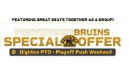 PROVIDENCE BRUINS - PTO PLAYOFF PUSH WEEKEND