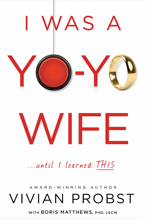 I Was a Yo-Yo Wife... Until I Learned THIS!