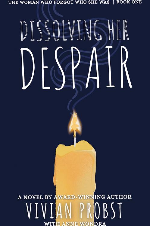 Dissolving Her Despair