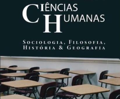 A importância do ensino das Ciências Humanas: Sociologia, Filosofia, História & Geografia