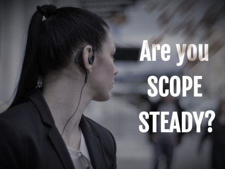 Are You SCOPE STEADY?
