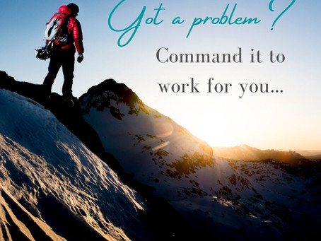 Got a problem? COMMAND it to work FOR you.