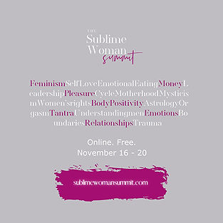 The Sublime Woman Summit features experts around the world speaking about these topics.