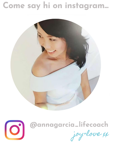 Say hi on instagram _annagarcia_lifecoac