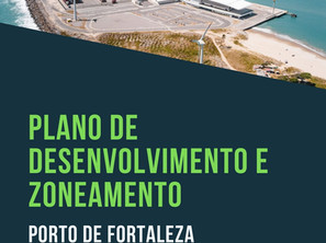 CDC submete proposta de atualização do PDZ do Porto de Fortaleza à Secretária Nacional de Portos