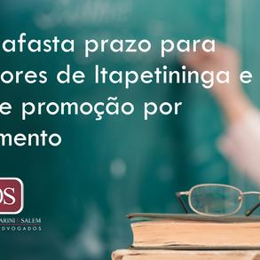 Justiça afasta prazo de 5 anos para Professores de Itapetininga e concede promoção por merecimento