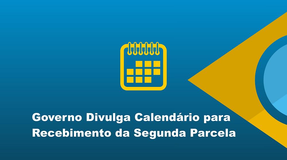 Governo Divulga Calendário para Recebimento da Segunda Parcela