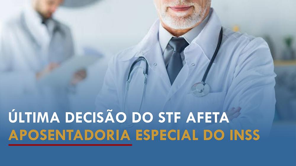 Aposentadoria especial decisão do STF médicos aposentados