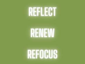 Reflect, Renew, and Refocus