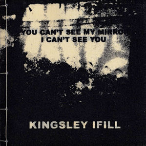 Tarmac Press | Kingsley Ifill | Book | If you can't see my mirrors, I can't see you