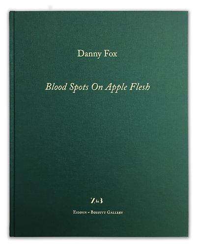 Danny Fox / Blood Spots On Apple Flesh