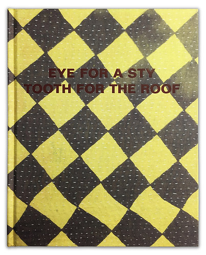 Eye For A Sty, Tooth For The Roof / Danny Fox & Kingsley Ifill
