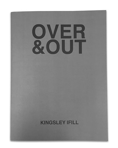 Kingsley Ifill / Over & Out