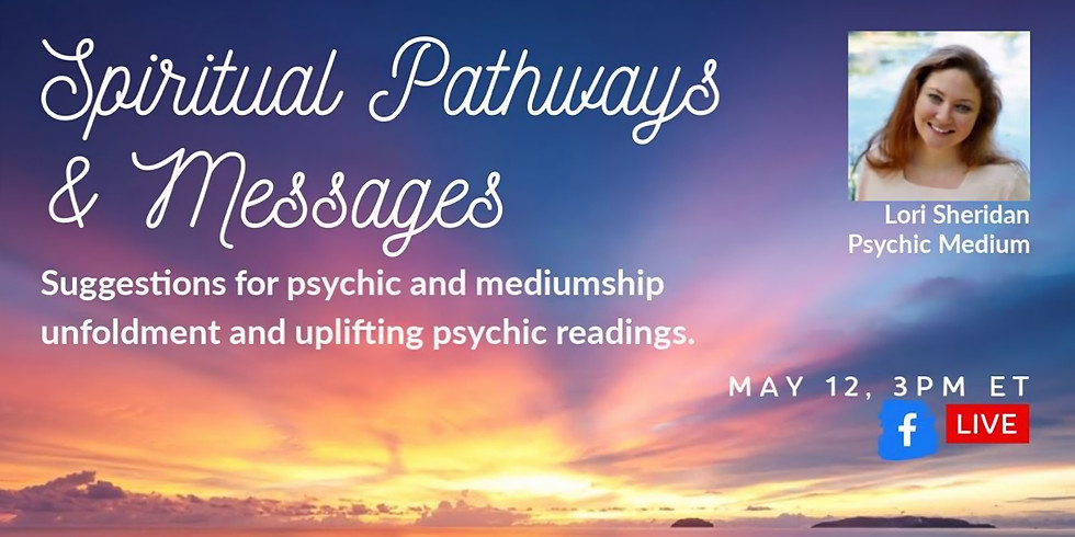 Spiritual Pathways & Messages with Lori Sheridan FB LIVE