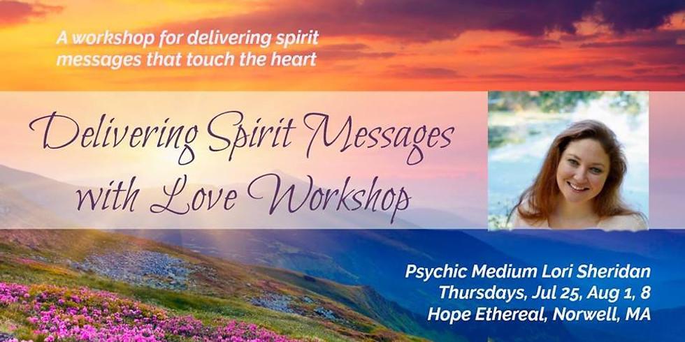 Delivering Spirit Messages with Love Workshop