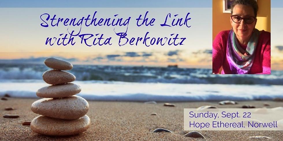 Strengthening the Link with Rita Berkowitz