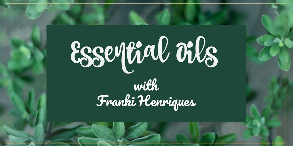 Enhance Your Life with Essential Oils with Franki Henriques