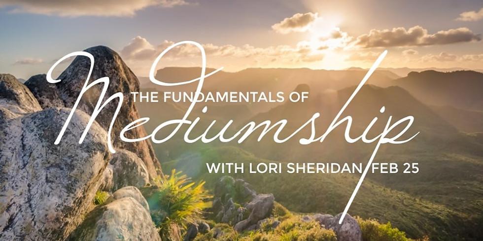 Fundamentals of Mediumship with Lori Sheridan