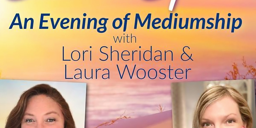 Soul & Spirit | An Evening of Mediumship with Lori Sheridan & Laura Wooster