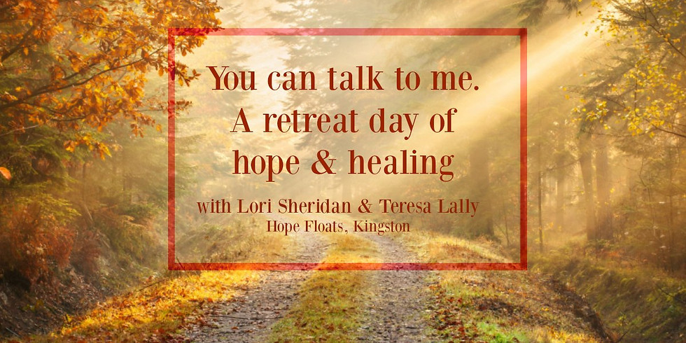 You Can Talk to Me: A Retreat Day of Hope with Lori Sheridan & Teresa Lally