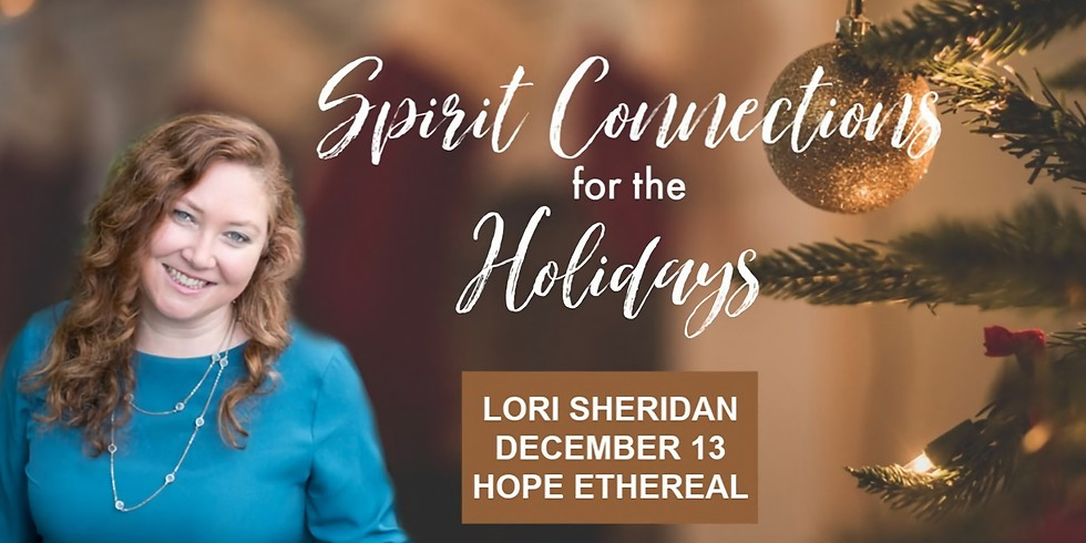 Spirit Connections for the Holidays with Lori Sheridan