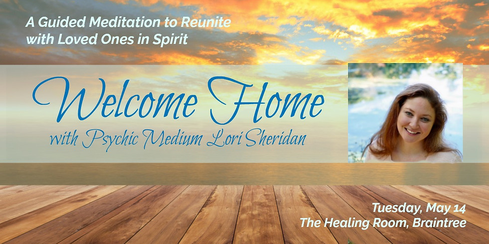 Welcome Home. A Guided Meditation to Reunite with Loved Ones in Spirit