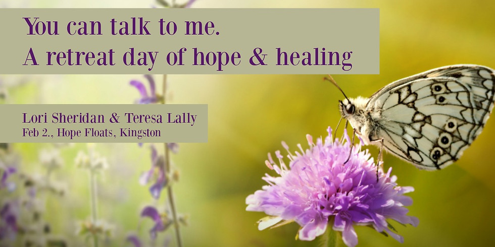 You Can Talk to Me: A Retreat Day of Hope with Lori Sheridan & Teresa Lally Feb 2019