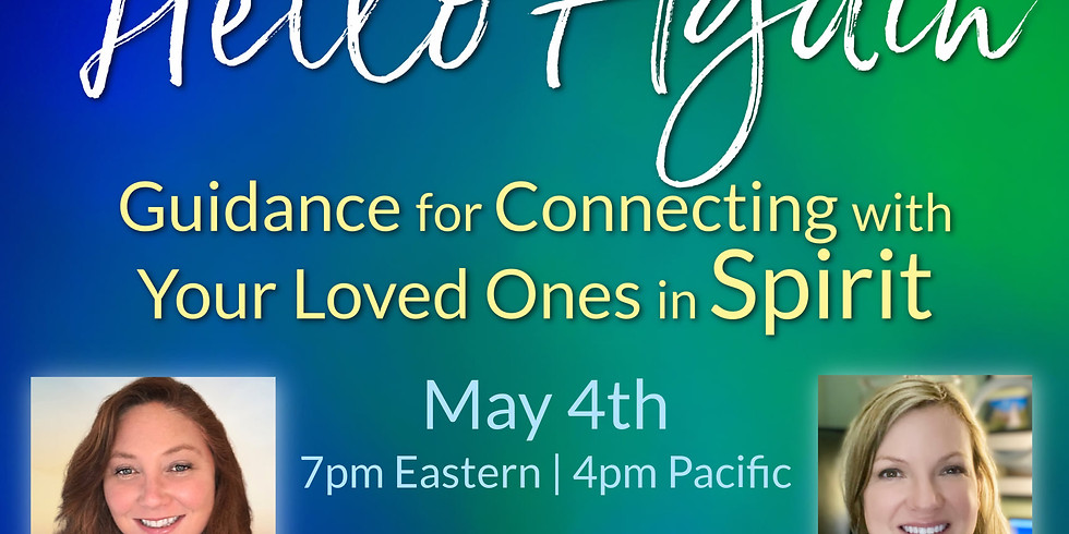 Hello Again! Guidance for Connecting with Your Loved Ones in Spirit | FREE Webinar