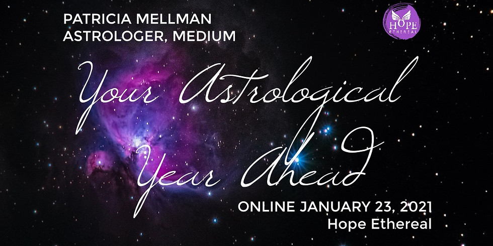 Astrological Year Ahead with Patricia Mellman | Online