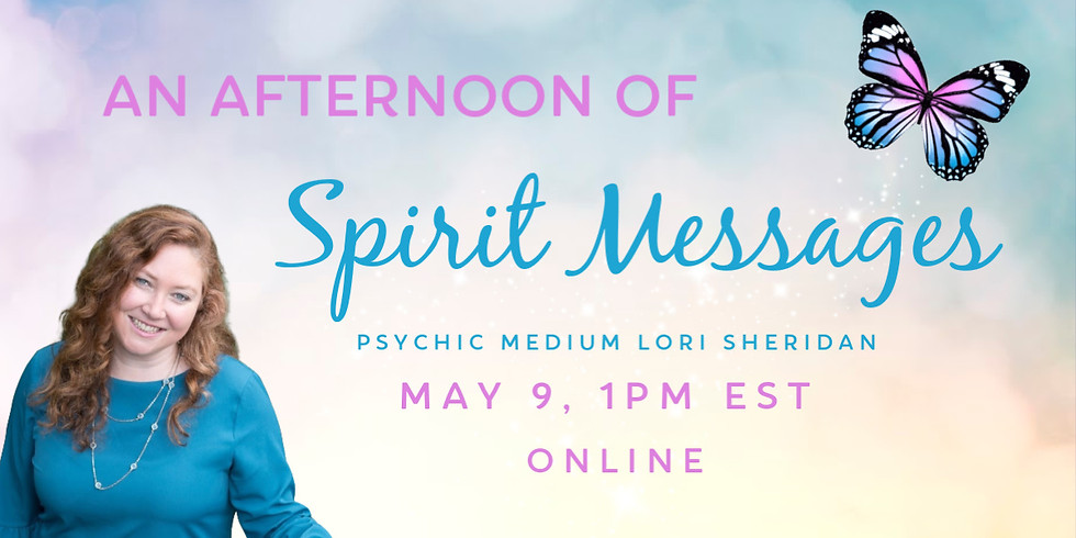 Afternoon of Spirit Messages with Lori Sheridan | Online
