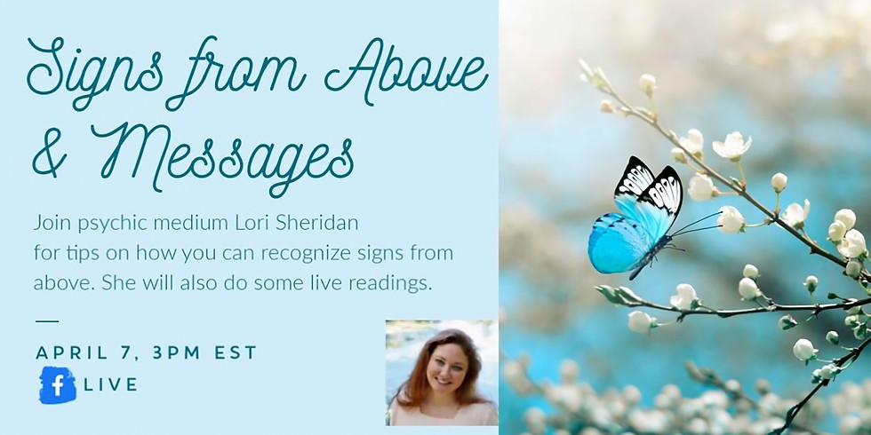 Signs from Above & Messages with Lori Sheridan FB LIVE