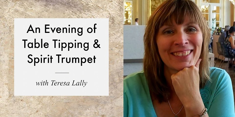 Table Tipping & Spirit Trumpet with Teresa Lally