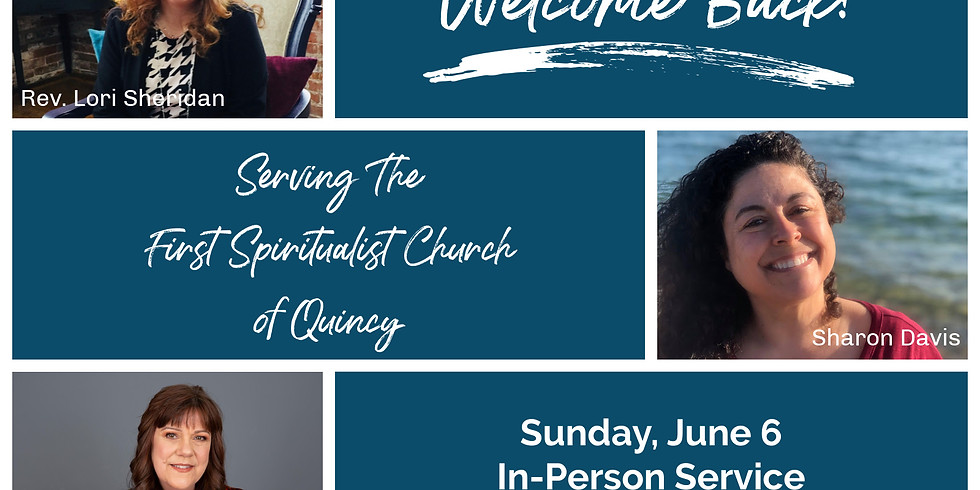 Serving First Spiritualist Church of Quincy LIVE & In Person!