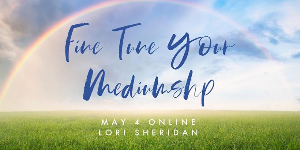 Fine Tune Your Mediumship Online with Lori Sheridan