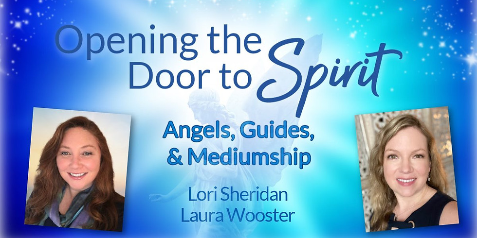 Angels, Guides, & Mediumship with Lori Sheridan & Laura Wooster | Online