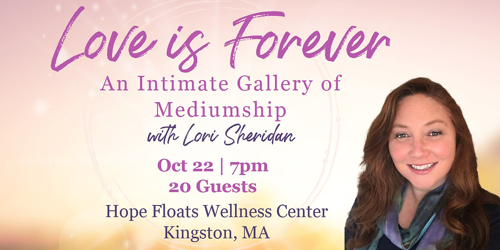 Love is Forever | An Intimate Evening of Mediumship with Lori Sheridan