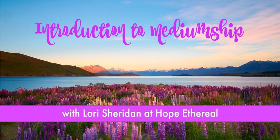 Introduction to Mediumship With Lori Sheridan  Feb 2019