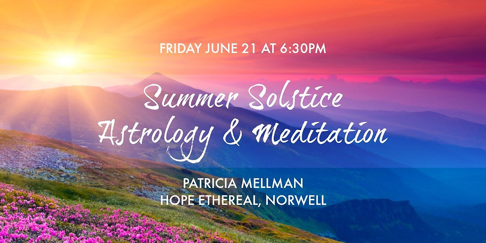 Summer Solstice Astrology & Meditation with Patricia Mellman