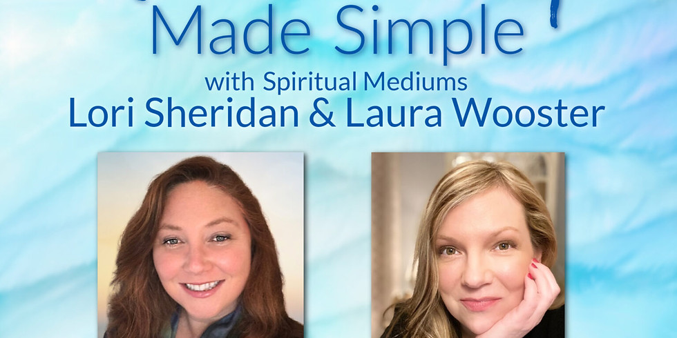 Mediumship Made Simple with Lori Sheridan & Laura Wooster   Online