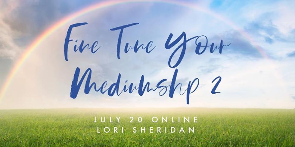 Fine Tune Your Mediumship 2 with Lori Sheridan | Online