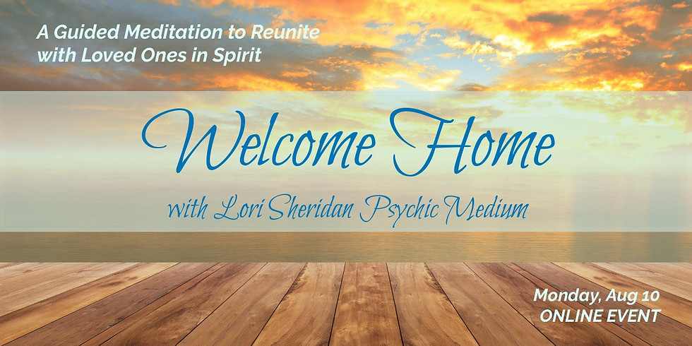 Welcome Home Meditation with Lori Sheridan   Online