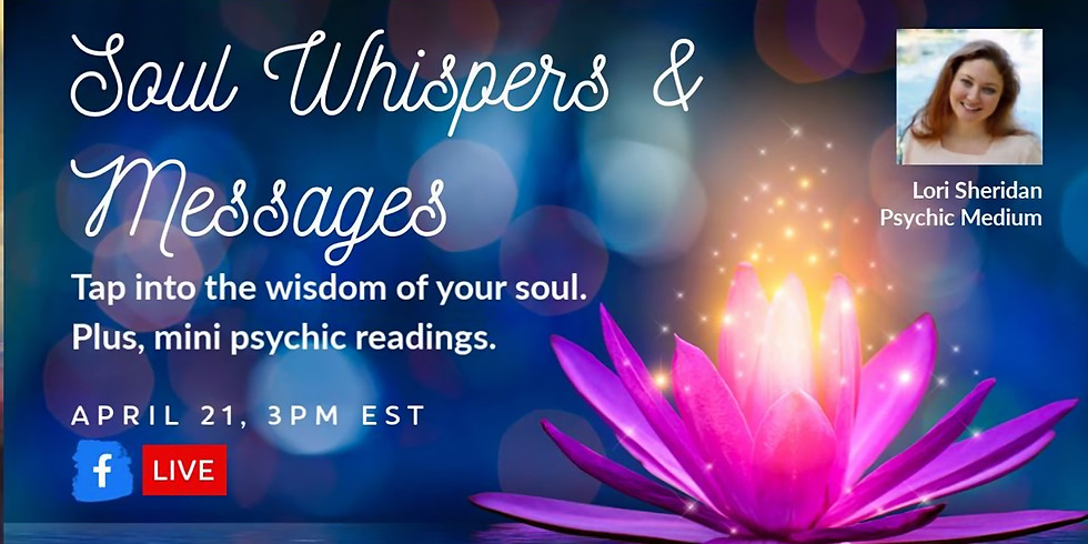 Soul Whispers & Messages with Lori Sheridan FB LIVE