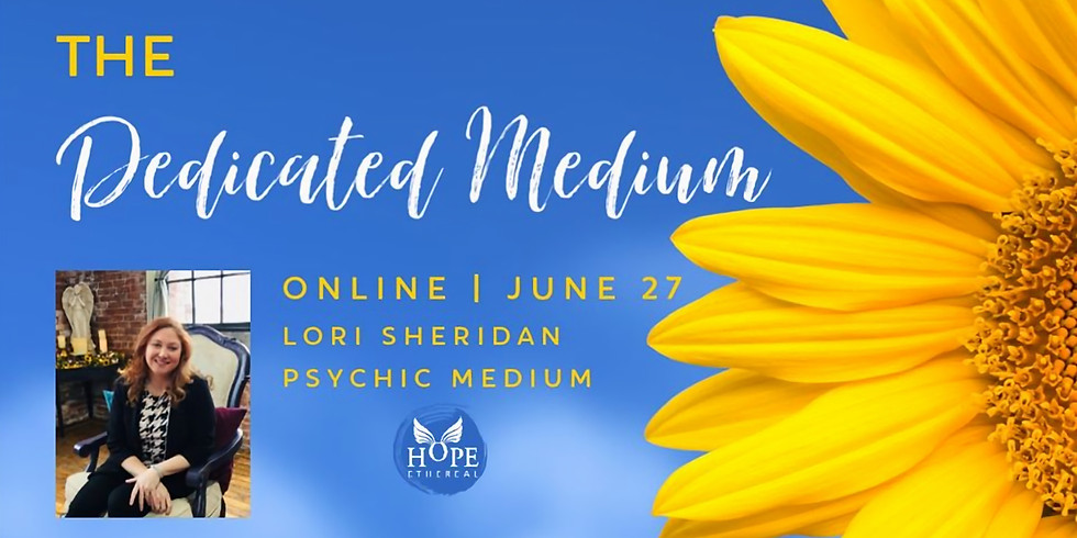 The Dedicated Medium with Lori Sheridan   Online