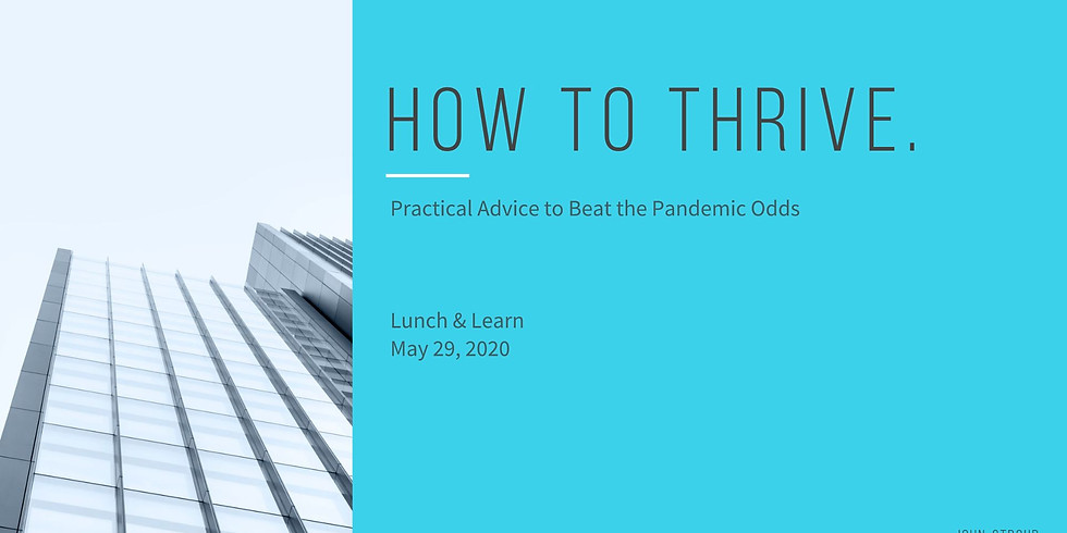 Lunch and Learn: How to Thrive - Practical Advice to Beat the Pandemic Odds