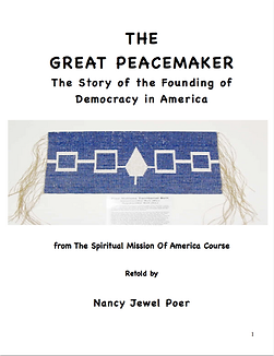 The Great Peacemaker, the story of the founding of democracy in America by Nancy Jewel Poer