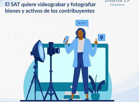 El SAT quiere videograbar y fotografiar bienes y activos de los contribuyentes