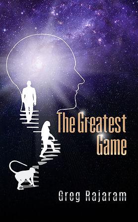 The Greatest Game. Greg Rajaram